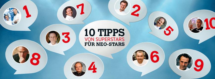 10 Tipps von Superstars für Neo-Stars