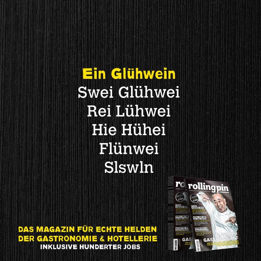 Ein Glühwein, Swei Glühwei, Rei Lühwei, Hie Hühei, Flünwei, Slswln