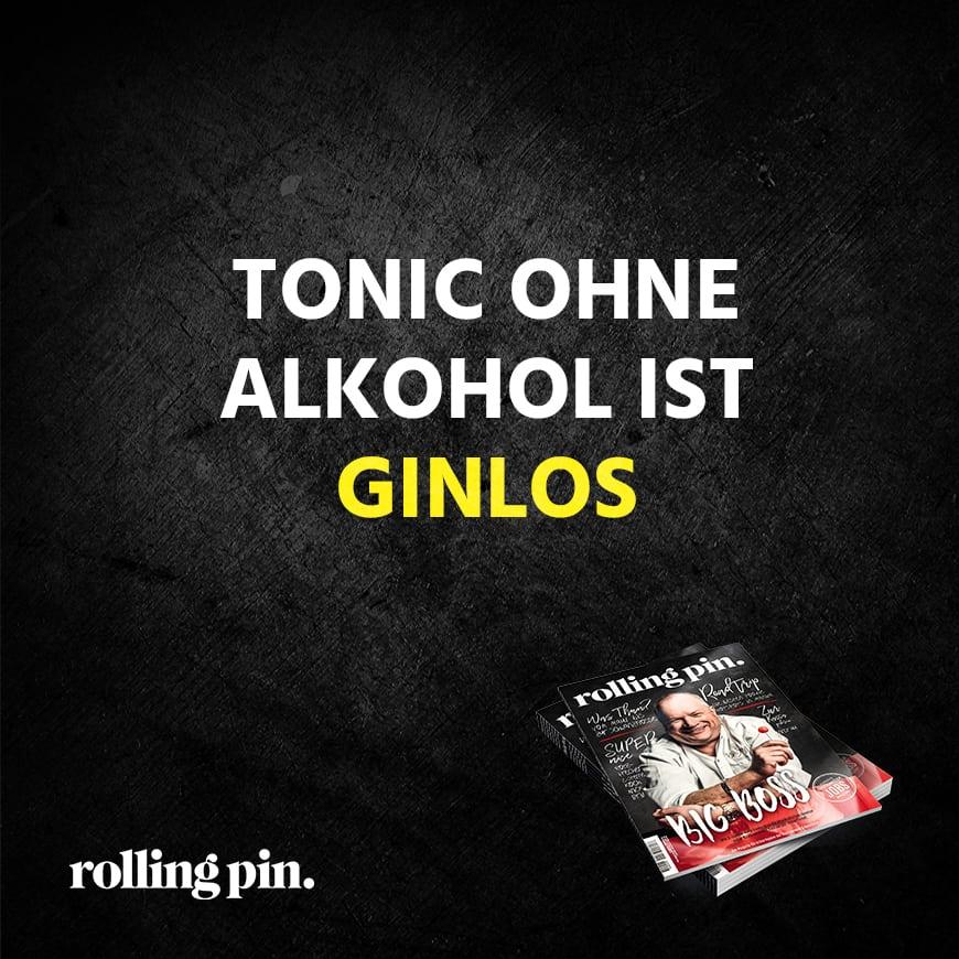 WEISHEIT DES TAGES Tonic ohne Alkohol ist Ginlos