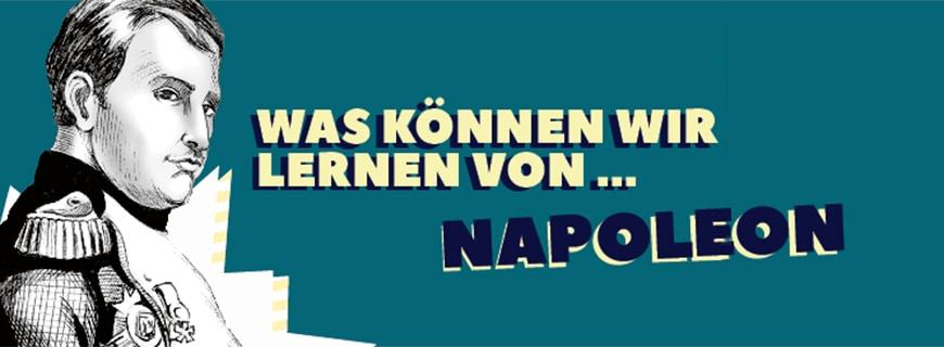 Porträt von Napoleon und Schriftzug mit Was können wir lernen von Napoleon.