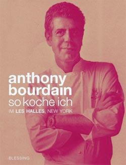 Anthony Bourdain-so koche ich Buchtipp